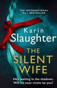 The Silent Wife (The Will Trent Series, Book 10)