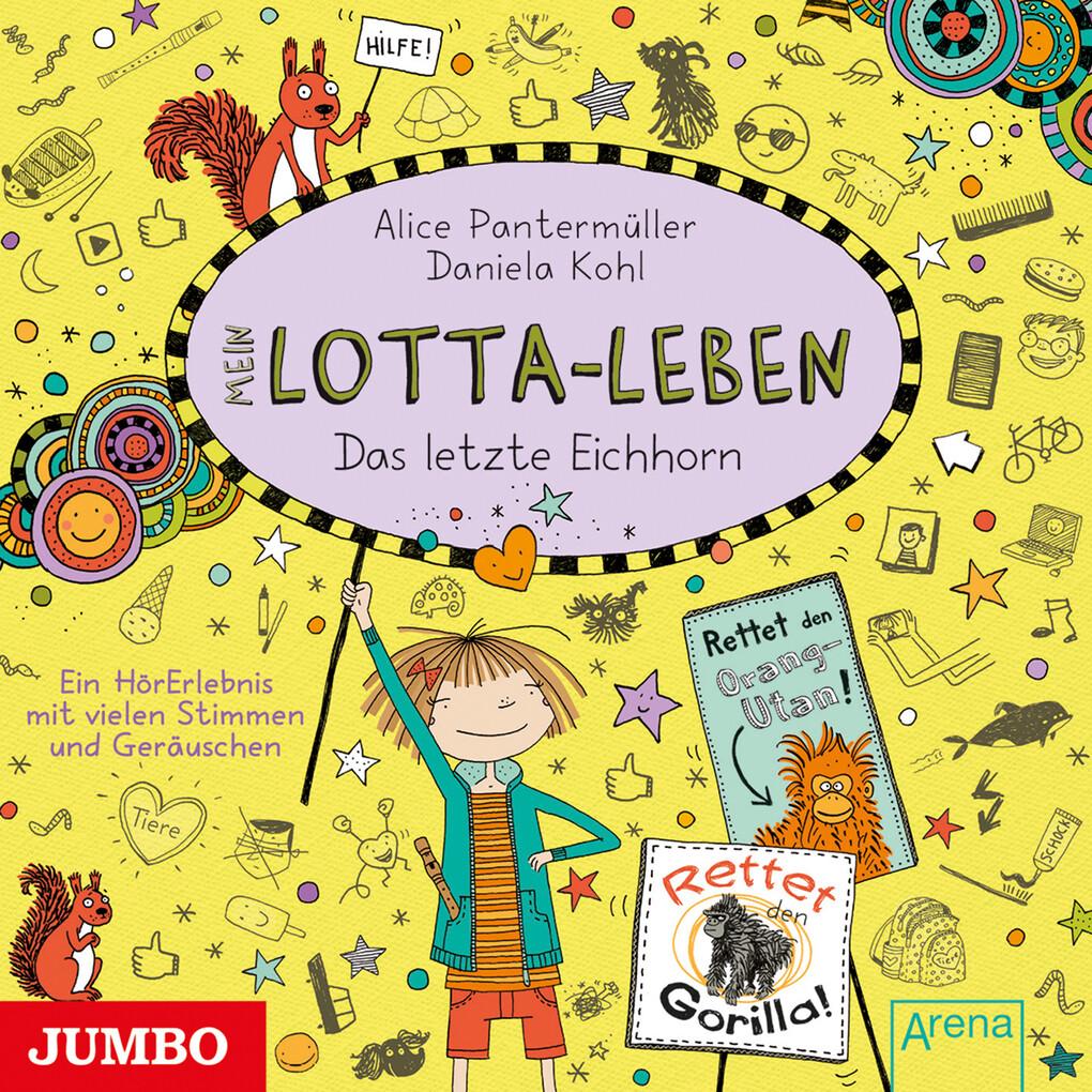 Mein Lotta-Leben. Das letzte Eichhorn als Hörbuch Download
