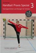 Handball Praxis Spezial 3 - Trainingseinheiten und Übungen für Torhüter