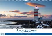 Leuchttürme - an Europas Küsten (Wandkalender 2021 DIN A2 quer)