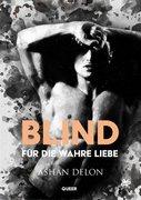 Blind für die wahre Liebe