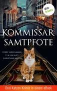 Kommissar Samtpfote: Drei Katzen-Krimis in einem eBook