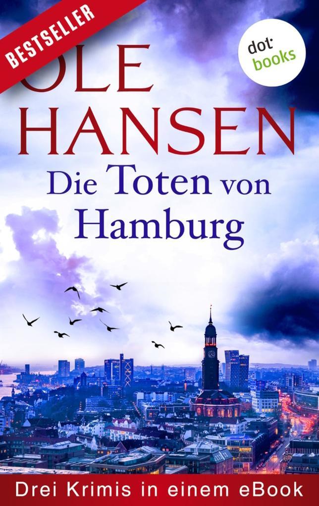 Die Toten von Hamburg: Drei Krimis in einem eBook als eBook epub