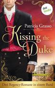Kissing the Duke: Drei Regency-Romane in einem Band