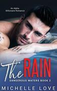The Rain: An Alpha Billionaire Romance (Dangerous Waters, #2)
