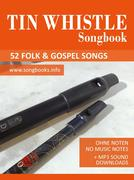 Tin Whistle / Penny Whistle Songbook - 52 Folk Gospel Songs