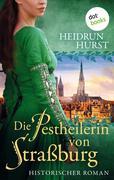 Die Pestheilerin von Straßburg: Die Straßburg-Saga Band 2