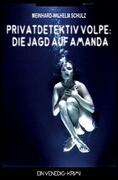 Privatdetektiv Volpe - Die Jagd auf Amanda