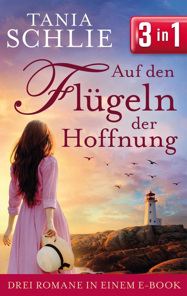 Auf den Flügeln der Hoffnung: Drei Romane in einem eBook als eBook epub