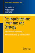 Desingularization: Invariants and Strategy