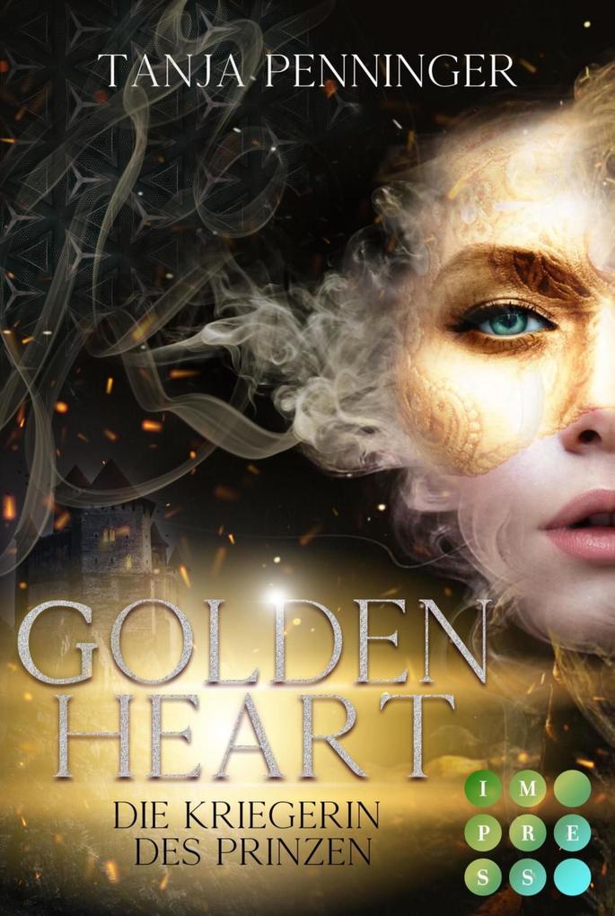 Golden Heart 1: Die Kriegerin des Prinzen als eBook epub
