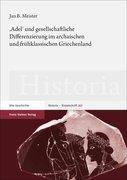 'Adel' und gesellschaftliche Differenzierung im archaischen und frühklassischen Griechenland