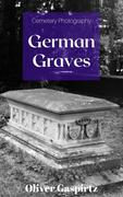 German Graves (Cemetery Photography, #1)