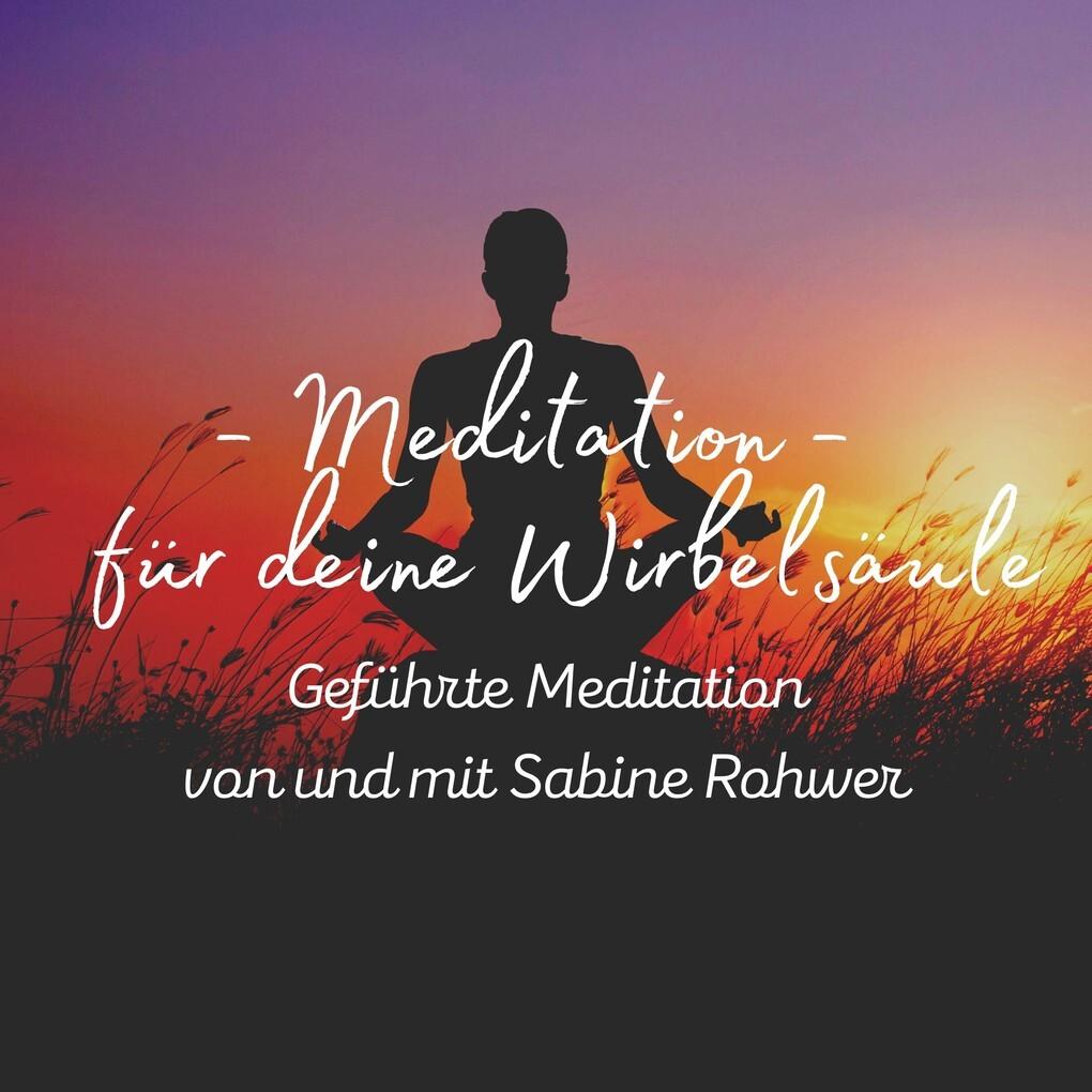 Gefuhrte Meditation Meditation Fur Deine Wirbelsaule Horbuch Download Sabine Rohwer