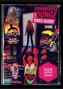 Grindhouse Lounge: Video Guide - Band 2 - Euer Filmführer durch den Videowahnsinn / Mit den Reviews zu From Beyond, Patrick Lebt, Split Second, Best of the Best 2, Mikey,Der Komet, Creature, Parasiten-Mörder und vielen Mehr!