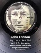 John Lennon - My Love Is Like A Bird With A Broken Wing
