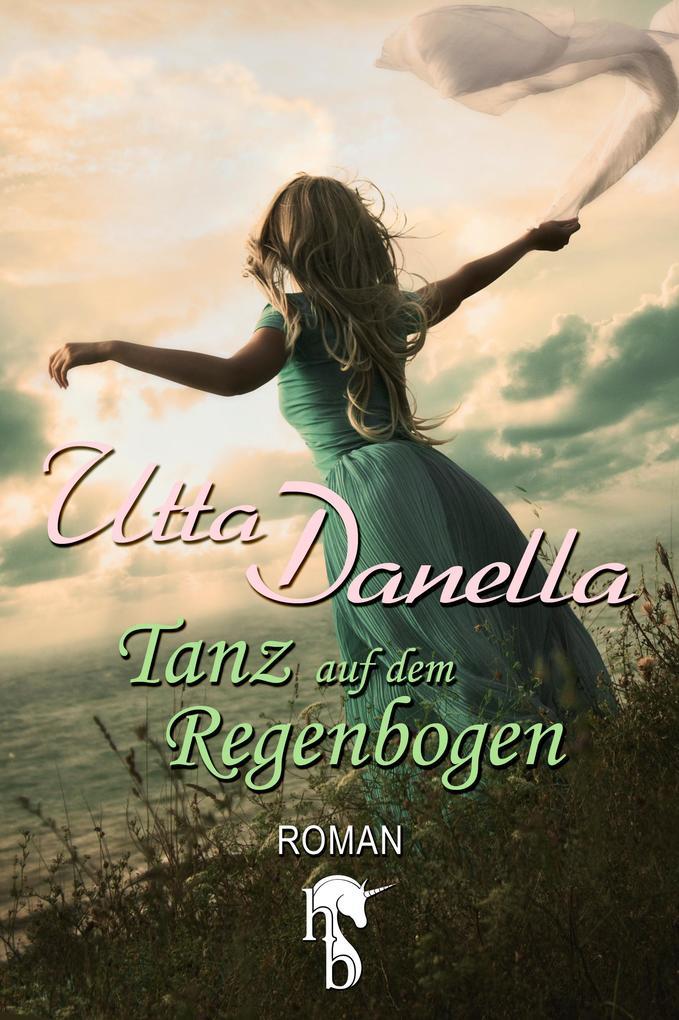 Der Tanz auf dem Regenbogen als eBook epub