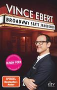 Broadway statt Jakobsweg