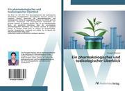 Ein pharmakologischer und toxikologischer Überblick