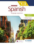 Spanish for the IB MYP 1-3 (Emergent/Phases 1-2): MYP by Concept Second edition