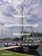 Fehmarn, Deutschlands sonnige Ostseeinsel