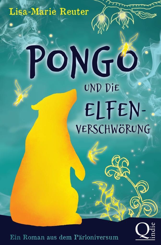 Pongo und die Elfenverschwörung als eBook epub