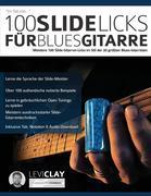 100 Slide-Licks für Blues-Gitarre