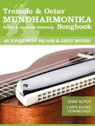 Tremolo Mundharmonika Liederbuch - 48 Songs from Ireland & Great Britain