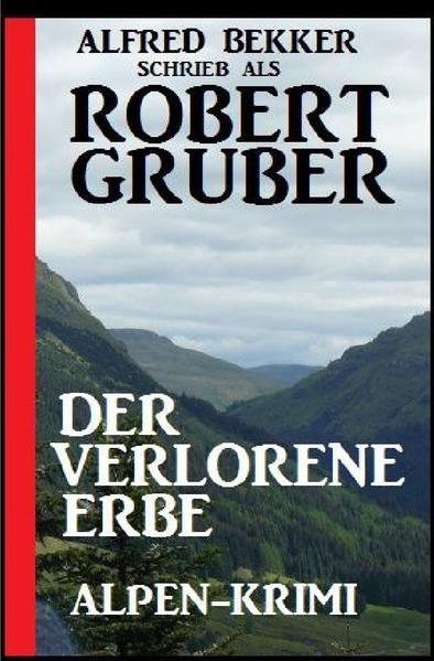 Der verlorene Erbe: Alpen-Krimi als Buch (kartoniert)