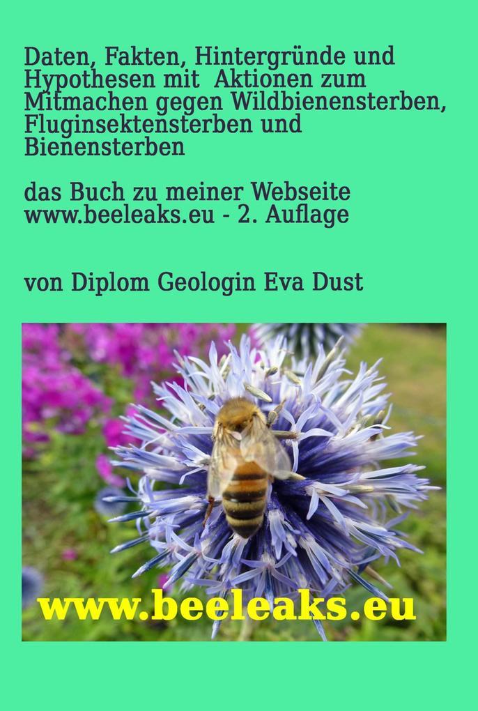 Daten, Fakten, Hintergründe und Hypothesen mit Aktionen zum Mitmachen gegen Wildbienensterben, Fluginsektensterben und Bienensterben als eBook epub
