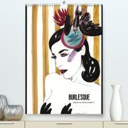 Burlesque - Quickies von Sara Horwath (Premium, hochwertiger DIN A2 Wandkalender 2021, Kunstdruck in Hochglanz)