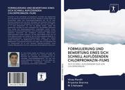 Formulierung Und Bewertung Eines Sich Schnell Auflösenden Chlorpromazin-Films