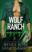 ungezügelt (Wolf Ranch, #3)
