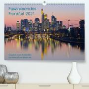 Faszinierendes Frankfurt - Impressionen aus der Mainmetropole (Premium, hochwertiger DIN A2 Wandkalender 2021, Kunstdruck in Hochglanz)