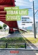 Urban Love Stories - Geschichten aus der transformativen Stadt