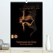 Tiefenrausch der Sinne (Premium, hochwertiger DIN A2 Wandkalender 2021, Kunstdruck in Hochglanz)