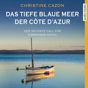 Das tiefe blaue Meer der Côte d'Azur