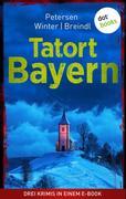 Tatort: Bayern - Drei Krimis in einem eBook