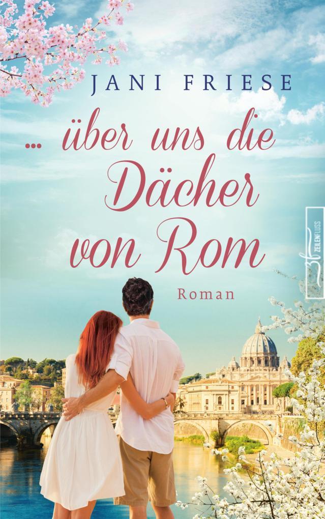 ... über uns die Dächer von Rom als eBook epub
