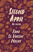 Second April - The Poetry of Edna St. Vincent Millay;With a Biography by Carl Van Doren