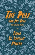 The Poet and His Book - The Collected Poems of Edna St. Vincent Millay;With a Biography by Carl Van Doren