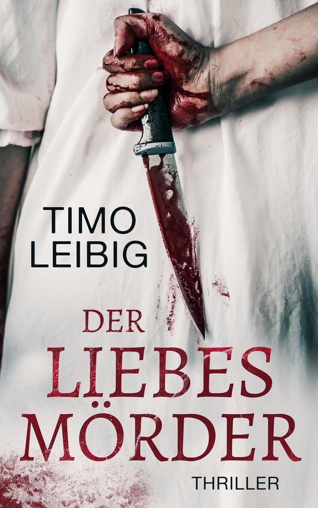 Der Liebesmörder: Thriller als eBook epub