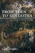From Eden to Golgotha