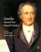 Goethe: Musical Poet, Musical Catalyst