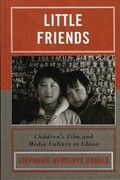 Little Friends: Childrens Film and Media Culture in China