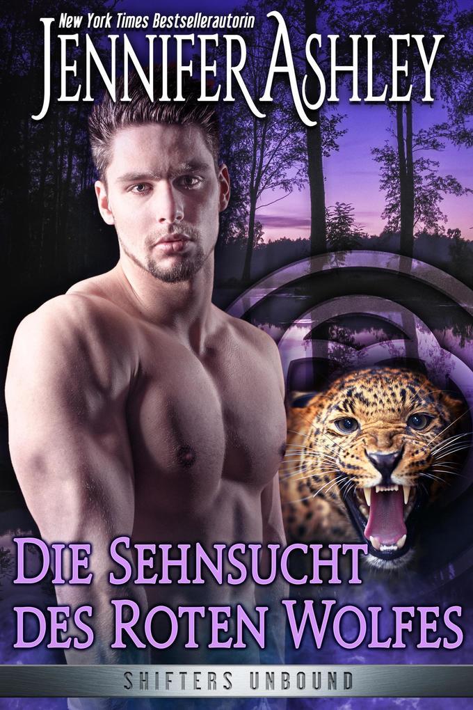 Die Sehnsucht des roten Wolfes (Shifters Unbound, #10) als eBook epub