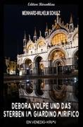 Debora, Volpe und das Sterben im Giardino Mirifico Ein Venedig-Krimi