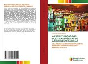 A ESTRUTURAÇÃO DAS POLÍTICAS PÚBLICAS DE ACOLHIMENTO FAMILIAR