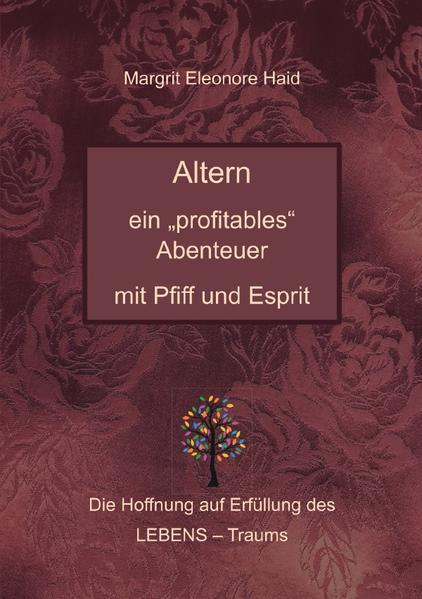 """Altern - ein """"profitables"""" Abenteuer mit Pfiff und Esprit als Buch (kartoniert)"""