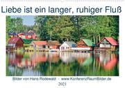 Liebe ist ein langer, ruhiger Fluss (Wandkalender 2021 DIN A2 quer)